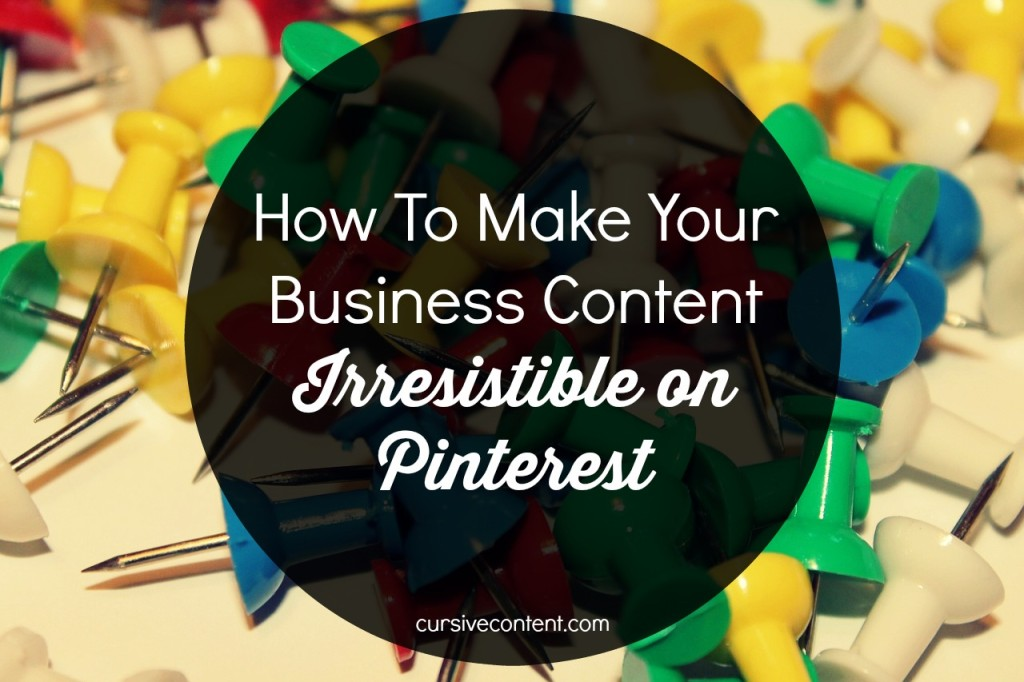 how to make your business content irrisistible on pinterest - how to create pinnable photos