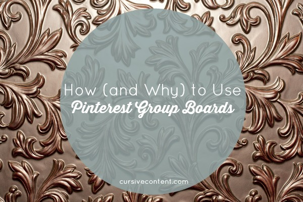 How and Why to Use Pinterest Group Boards