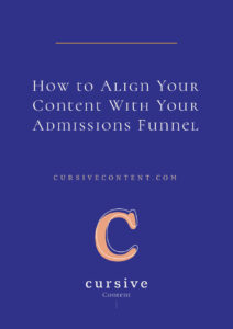 How to Align Your Content With Your Admissions Funnel