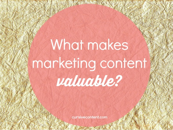 What makes marketing content valuable