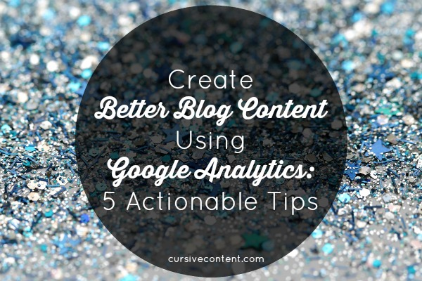 Create better blog content using Google Analytics