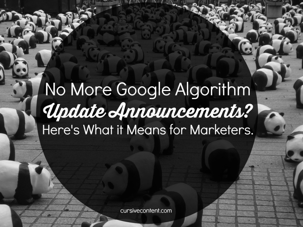 No more Google algorithm update announcements? Here's what it means for marketers