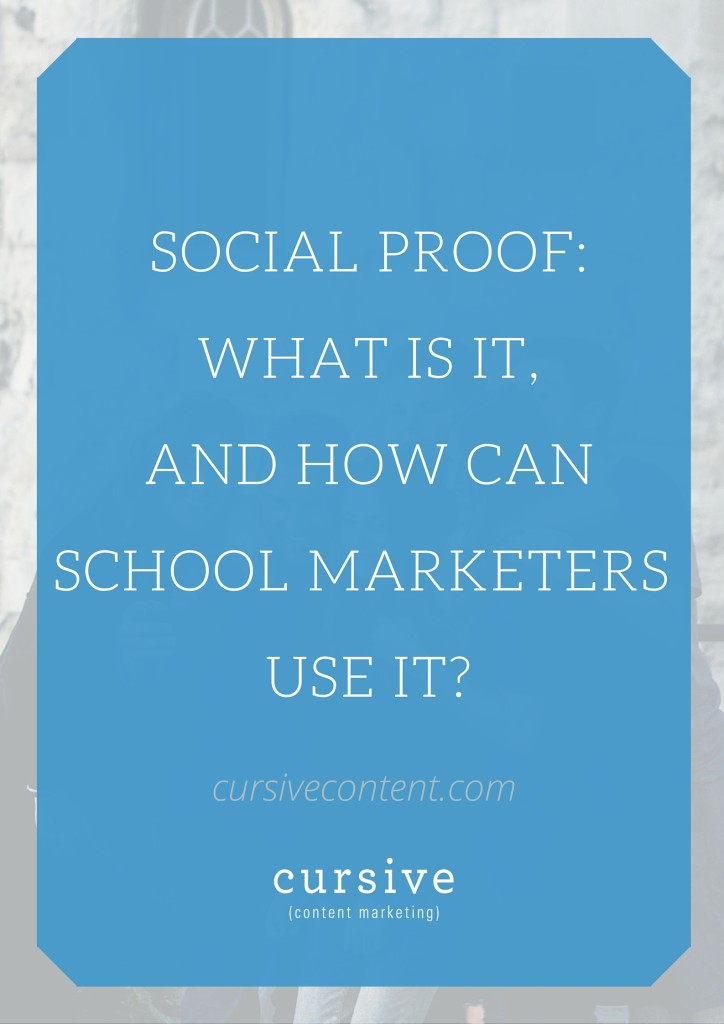 Social Proof: What Is It, and How Can School Marketers Use It?