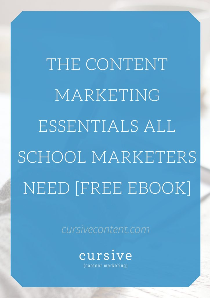 The Content Marketing Essentials All School Marketers Need [Free eBook]