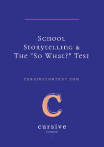 """School Storytelling & The """"So What?"""" Test"""