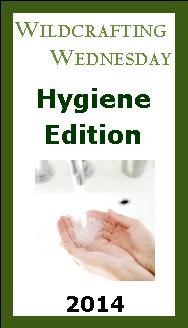 Wildcrafting Wednesday-Hygiene Edition