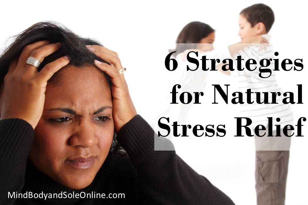 6 Strategies for Natural Stress Relief
