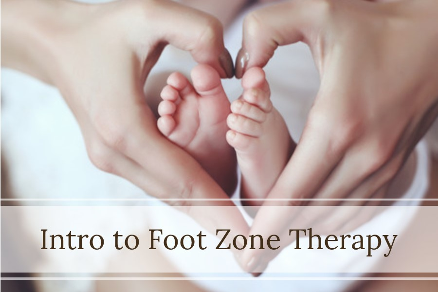 Intro to Foot Zone Therapy Workshop – Two Locations & Dates!