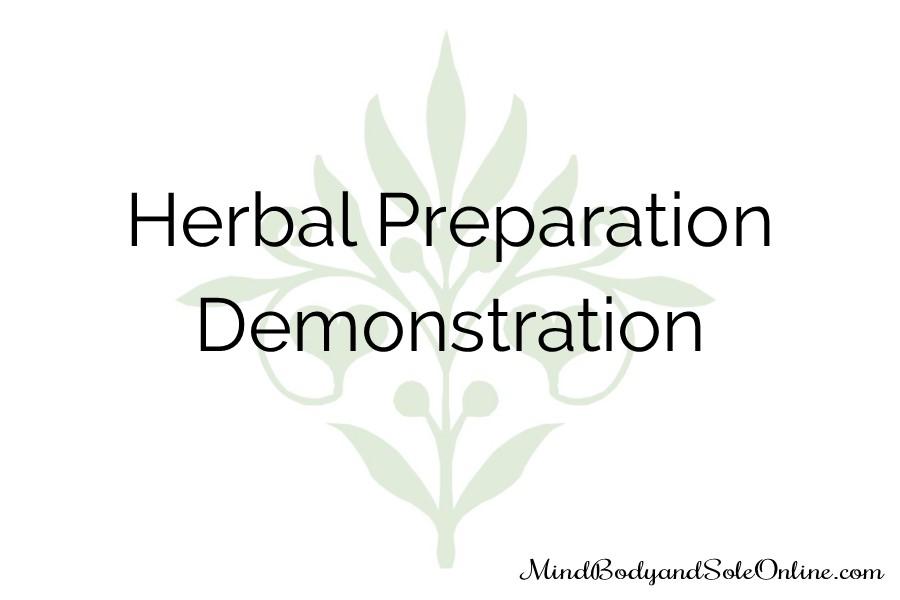 Herbal Preparation Demonstration