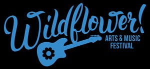 Wildflower! Arts & Music Festival Begins TONIGHT