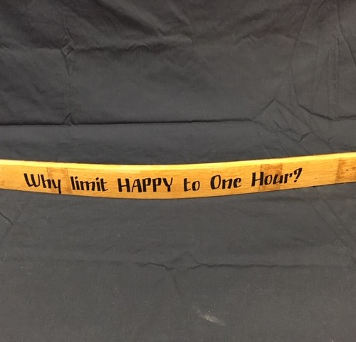 Why Limit Happy To One Hour    Painted Wine Barrel Stave Sign 3
