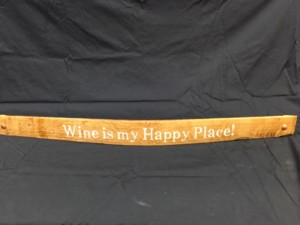 Wine Is My Happy Place         Painted Wine Barrel Stave Sign 2