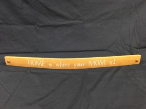 Home Is Where Your Mom Is   Painted Wine Barrel Stave Sign 2