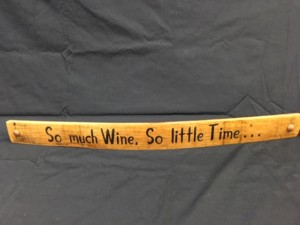 So Much Wine So Little Time      Painted Wine Barrel Stave Sign 1