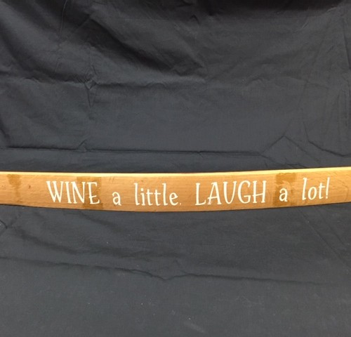 Wine A Little, Laugh Alot         Painted Wine Barrel Stave Sign 14