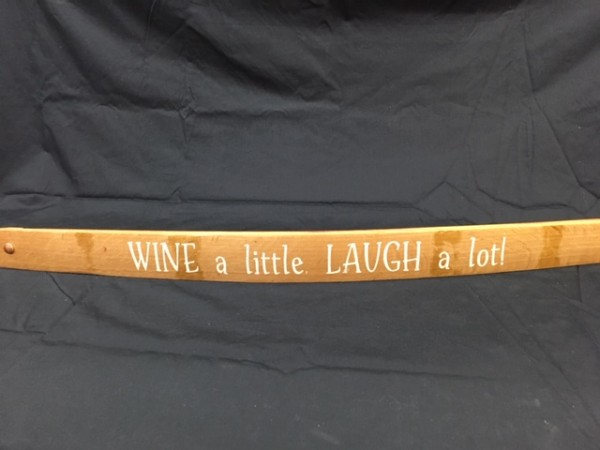 Wine A Little, Laugh Alot         Painted Wine Barrel Stave Sign 2