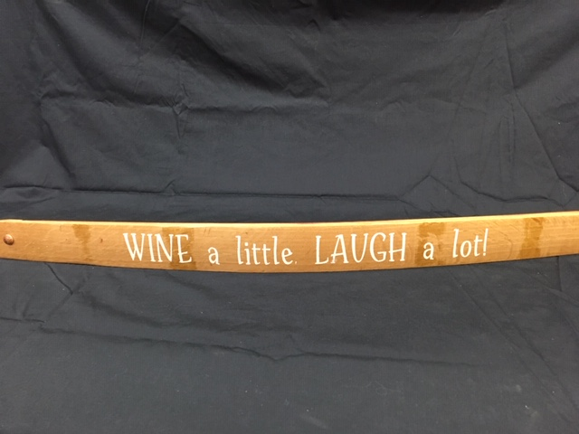 Wine A Little, Laugh Alot Painted Wine Barrel Stave Sign 1