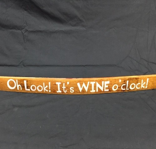 Oh Look  It's Wine O'clock!        Painted Wine Barrel Stave Sign 21