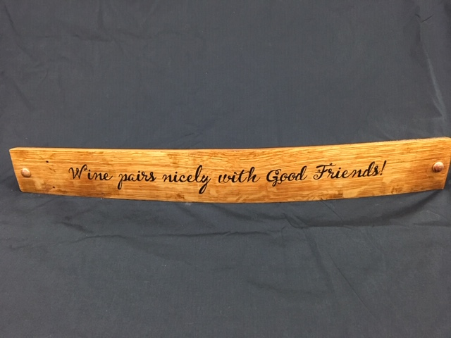 Wine Pairs Nicely With Good Friends     Painted Wine Barrel Stave Sign 2