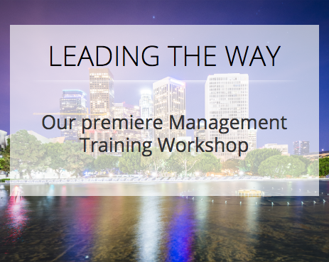 Leading the Way - Our premiere management training workshop