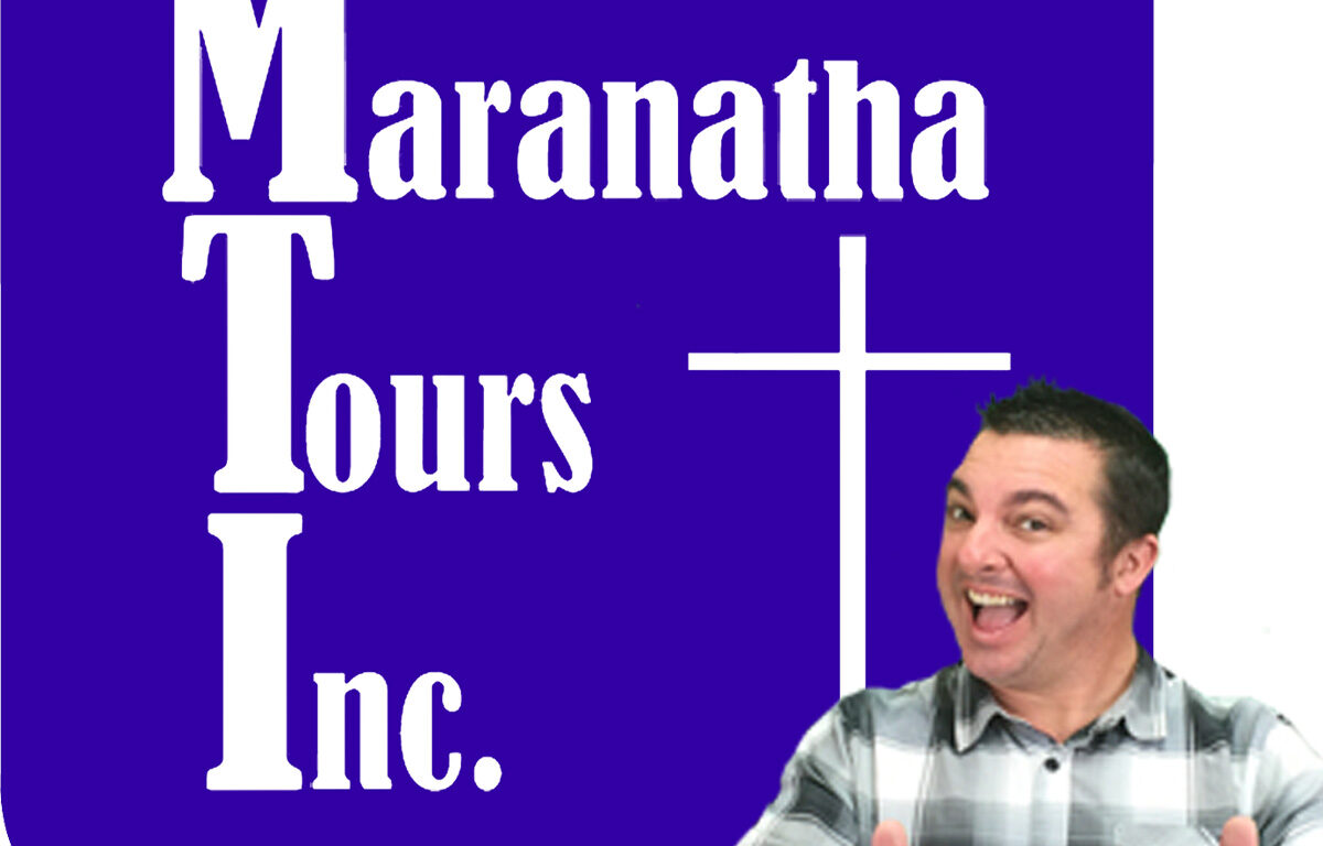 Why Travel With Maranatha Tours Planning Guide