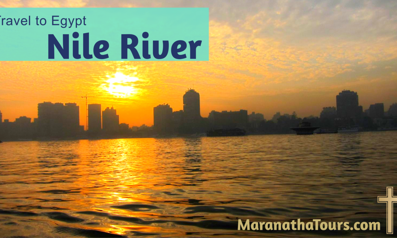 Travel to Nile River Egypt 2021 - Maranatha Tours