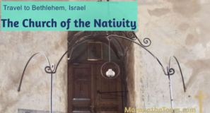 The Church of the Nativity Bethlehem Israel Maranatha Tours