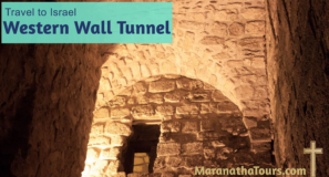 Western Wall Tunnel Jerusalem - Travel With Purpose Maranatha Tours
