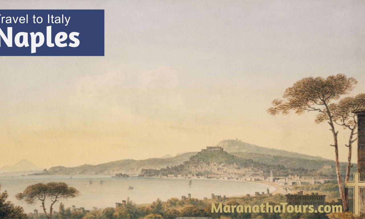 Explore Naples Italy Travel with Purpose Maranatha Tours - Naples, Italyis the regional capital of Campania the third-largest city of Italy