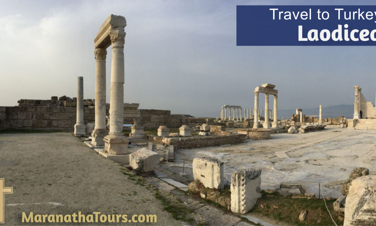 Explore Laodicea Turkey Travel with Purpose Maranatha Tours