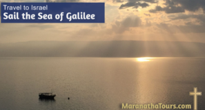 Sail the Sea of Galilee Travel with Maranatha Tours