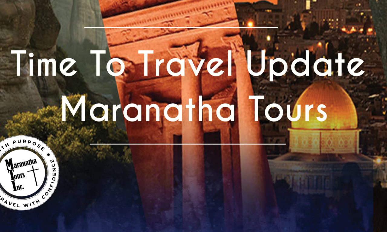 Time To Travel Update Maranatha Tours