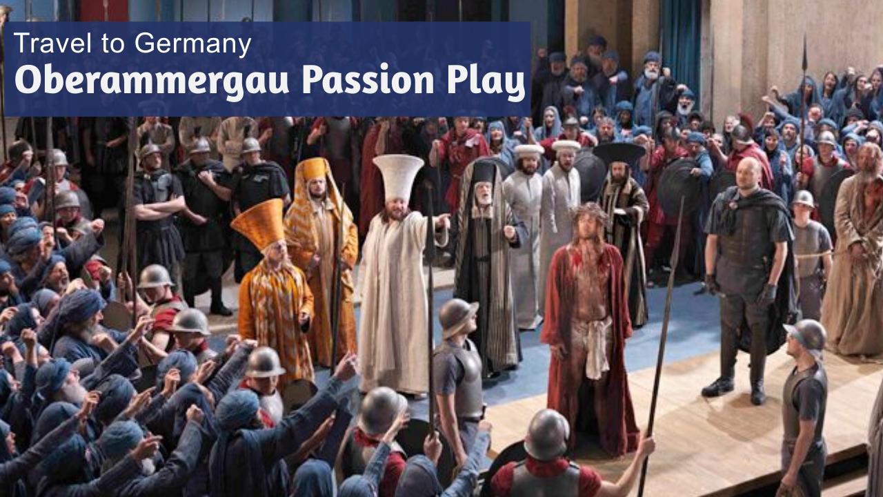Explore Oberammergau Passion Play Germany Tour Maranatha Tours