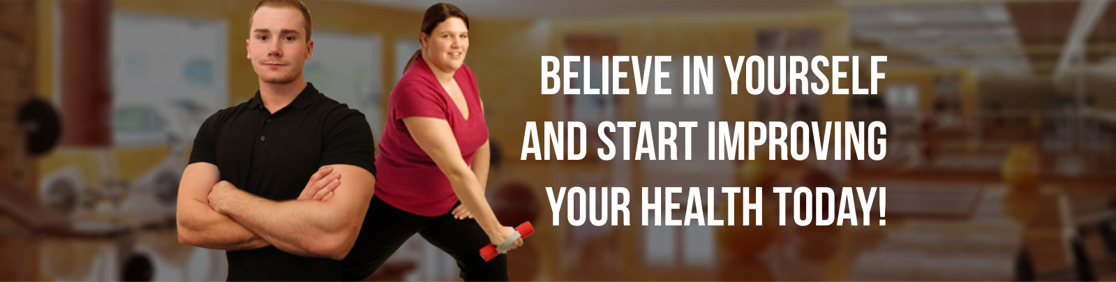 Believe in yourself and start improving your health today