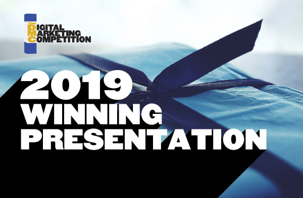 2019 Digital Marketing Competition Winning Presentation