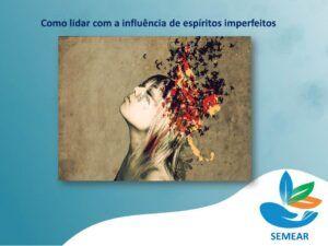 Como lidar com a influência de espíritos imperfeitos