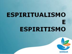 Espiritualismo e Espiritsmo