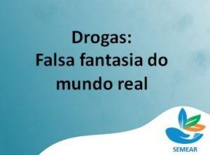 drogas - falsa fantasia