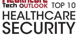 eCloud Recognized as a Top 10 Healthcare Security Provider by Healthcare Tech OUTLOOK
