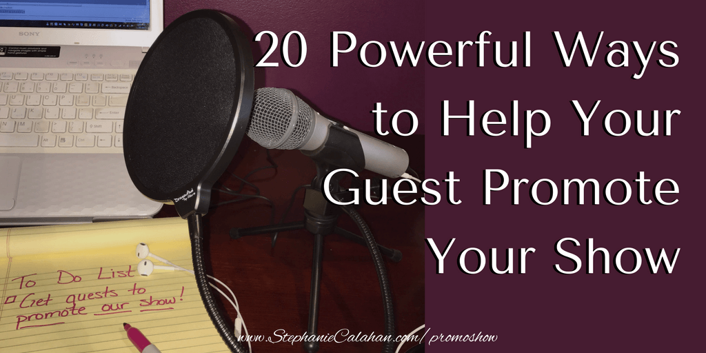 20-powerful-ways-to-help-your-guest-promote-your-show-tw-lowres