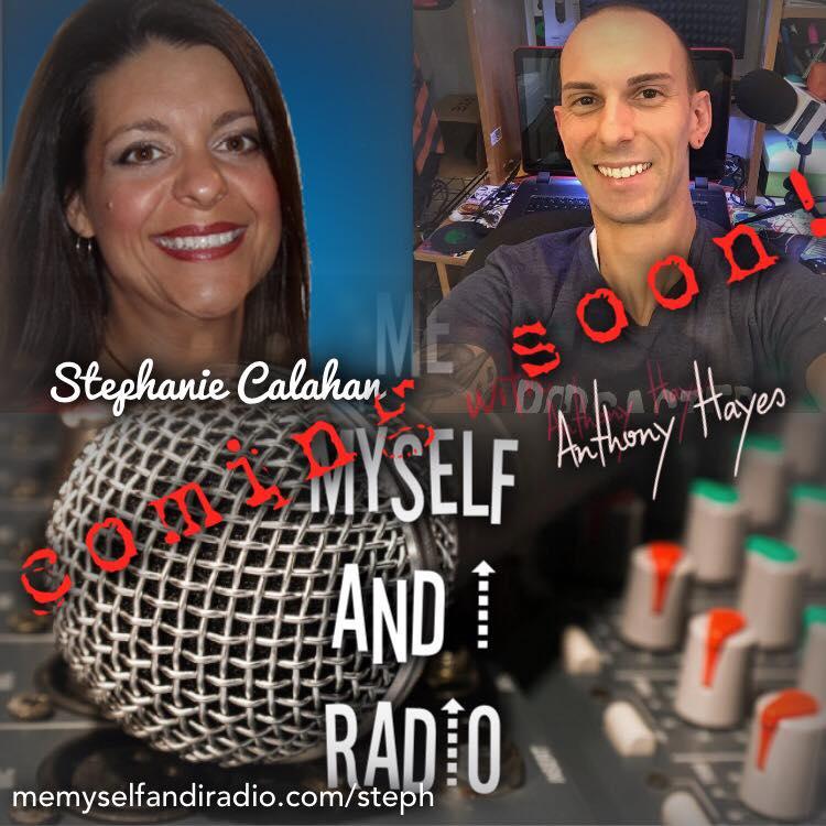 Stephanie Calahan on Me Myself and I Radio