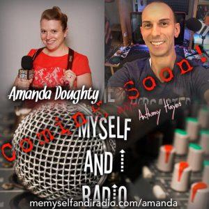 Amanda Doughty joins Me Myself and I Radio Podcast with Anthony Hayes