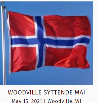 Woodville, WI – SYNTTENDE MAI CELEBRATION – May 13-15, 2021