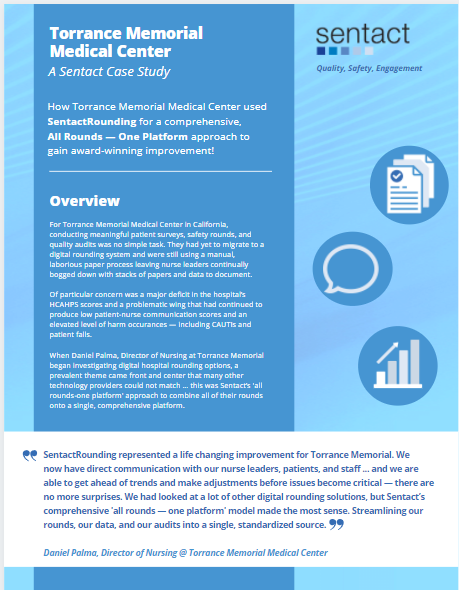 How Torrance Memorial Medical Center used the SentactRounding 'all rounds-one platform' approach to gain award winning improvement.