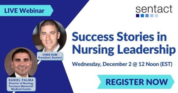 PREVIEW NOW - Sentact RECORDED WEBINAR ... Success Stories in Nursing Leadership