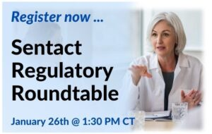 Introducing Regulatory Roundtables, for Sentact Clients: Register now for our January 26th session