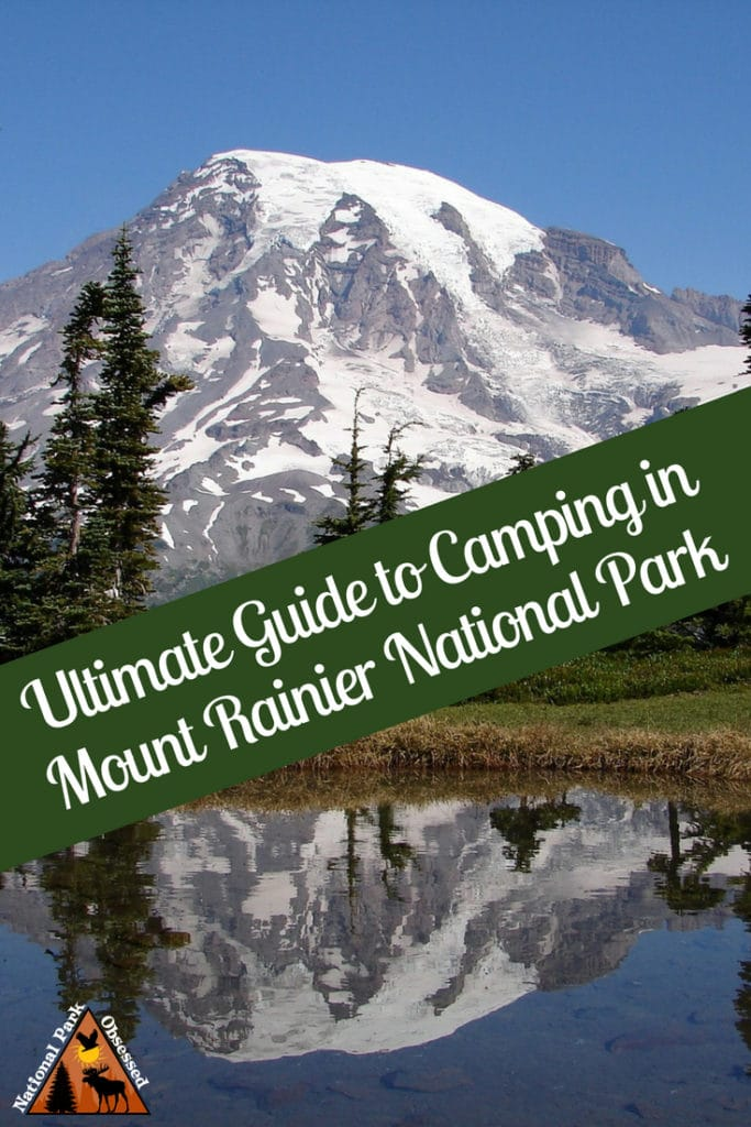 Planning on going camping in Mount Rainier National Park? Confused about which campsite to pick. National Park Obsessed's Ultimate Guide is here to help. #MountRainier #MountRainierNPS #NationalPark #NationalParks #NationalParkGeek #Findyourpark #nationalparkobsessed