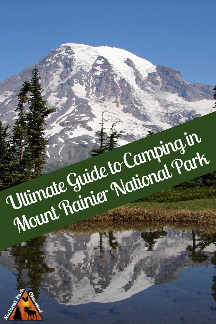 Planning on going camping in Mount Rainier National Park? Confused about which campsite to pick. National Park Obsessed\'s Ultimate Guide is here to help. #MountRainier #MountRainierNPS #NationalPark #NationalParks #NationalParkGeek #Findyourpark #nationalparkobsessed