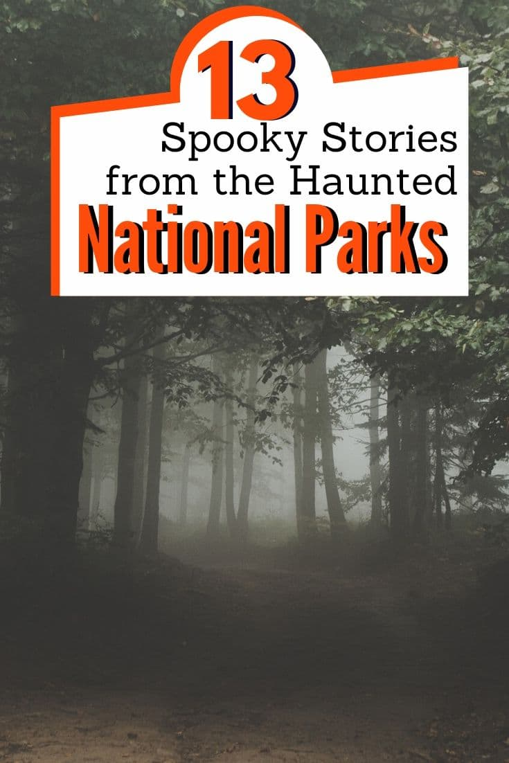 Wildlife, nature, and ghost. The national parks have a storied history. Find out about the darker side in with America\'s most haunted national parks. #nationalpark #nationalparks spooky national park / ghosts in the national parks / scary stories from the national parks / campfire stories / national park scary stories / national park ghosts
