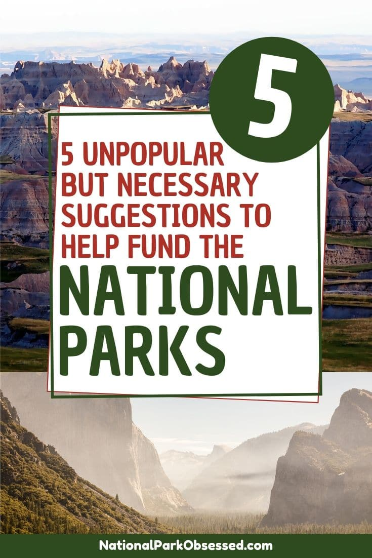 We are at a crossroads in funding out National Parks. Something must be done. Here are my top 5 Unpopular BUT Necessary Suggestions to Help Fund The US National Parks